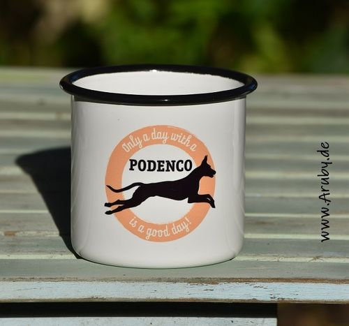 "Emailletasse mit Print ""Only a day..Podenco"""